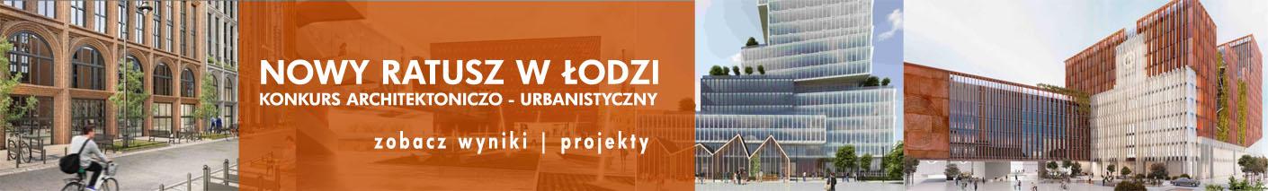 Nowy Ratusz w Łodzi - konkurs