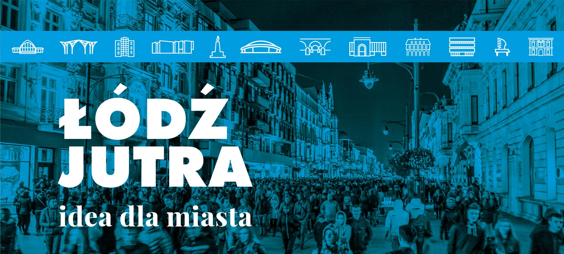 Łódź jutra. Idea dla miasta Łodzi